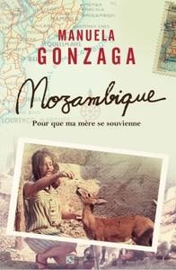 MOZAMBIQUE - POUR QUE MA MERE SE SOUVIENNE