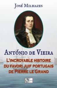 ANTONIO DE VIEIRA - LE FAVORI PORTUGAIS DE PIERRE LE GRAND