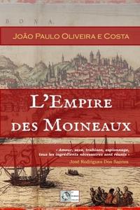 LES DAGUES DE L'EMPIRE - T01 - L'EMPIRE DES MOINEAUX