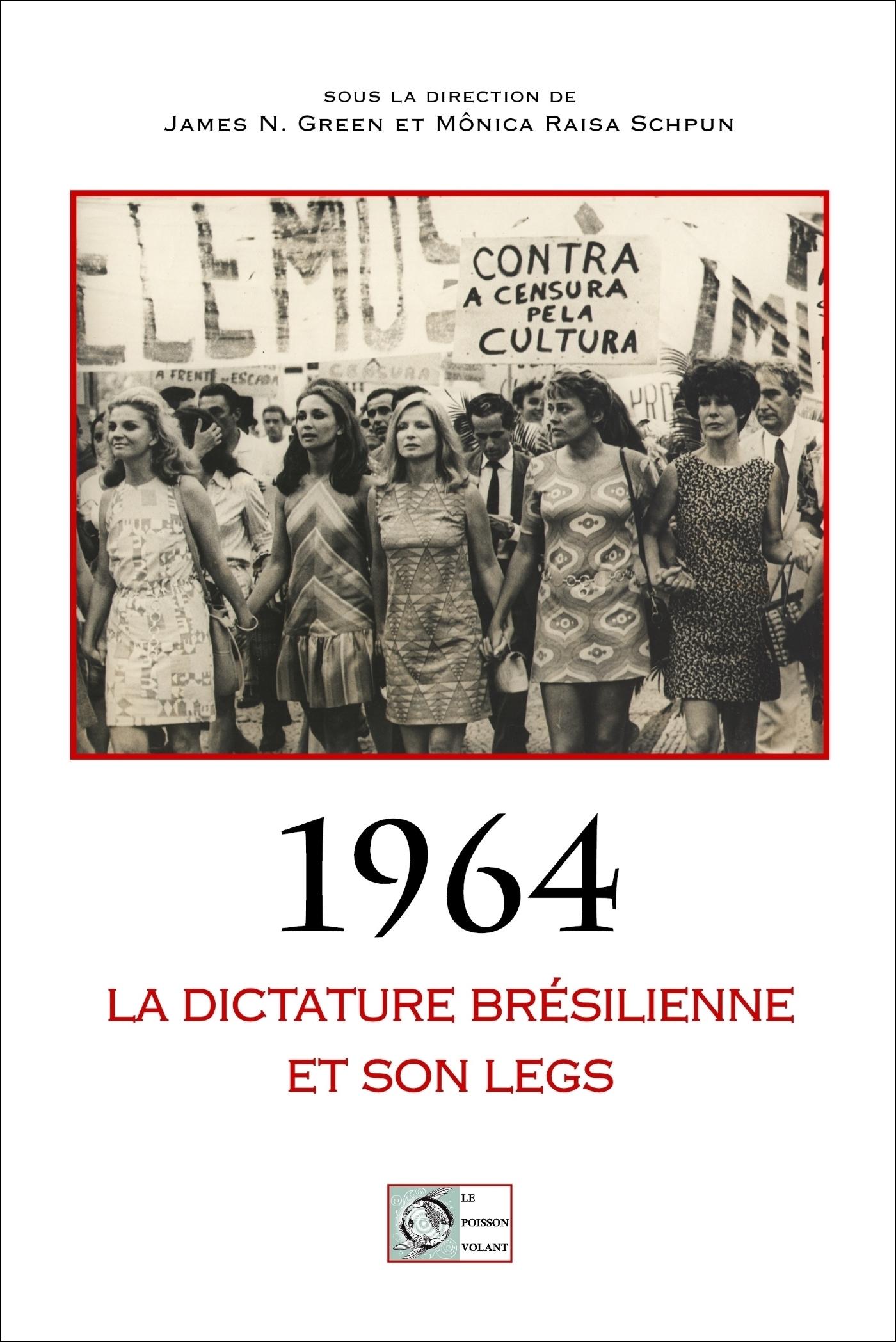 1964 : LA DICTATURE BRESILIENNE ET SON LEGS