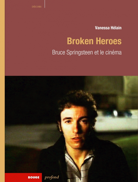 BROKEN HEROES - BRUCE SPRINGSTEEN ET LE CINEMA