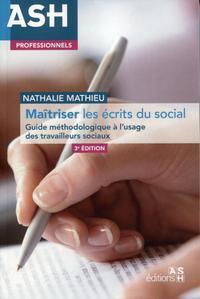MAITRISER LES ECRITS DU SOCIAL - GUIDE METHODOLOGIQUE A L'USAGE DES TRAVAILLEURS SOCIAUX