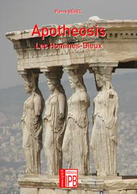 APOTHEOSIS - LES HOMMES-DIEUX