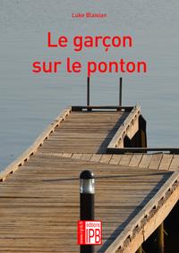 LE GARCON SUR LE PONTON