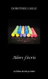 ALORS J'ECRIS
