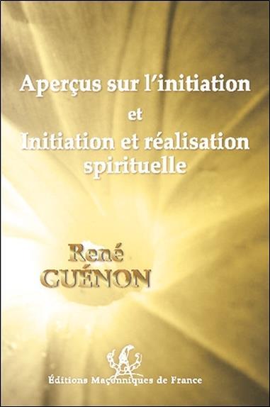 APERCUS SUR L'INITIATION ET INITIATION ET REALISATION SPIRITUELLE