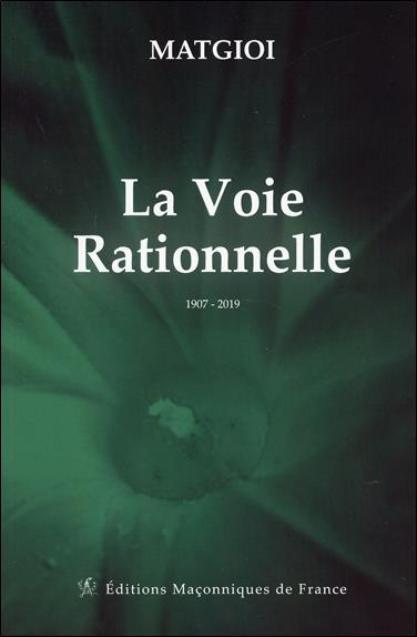 LA VOIE RATIONNELLE - 1907 - 2019
