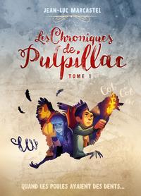 LES CHRONIQUES DE PULPILLAC - TOME 1 QUAND LES POULES AVAIENT DES DENTS... - VOL01