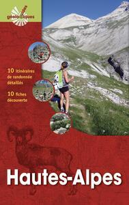 HAUTES-ALPES - PARC NATIONAL DES ECRINS. 10 ITINERAIRES DE RANDONNEES DETAILLES. 13 FICHES DECOUVERT