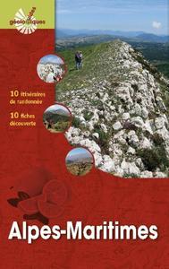 ALPES-MARITIMES - 12 ITINERAIRES DE RANDONNEE. 8 FICHES DECOUVERTE. 6 FICHES SUR DES SITES GEOLOGIQU