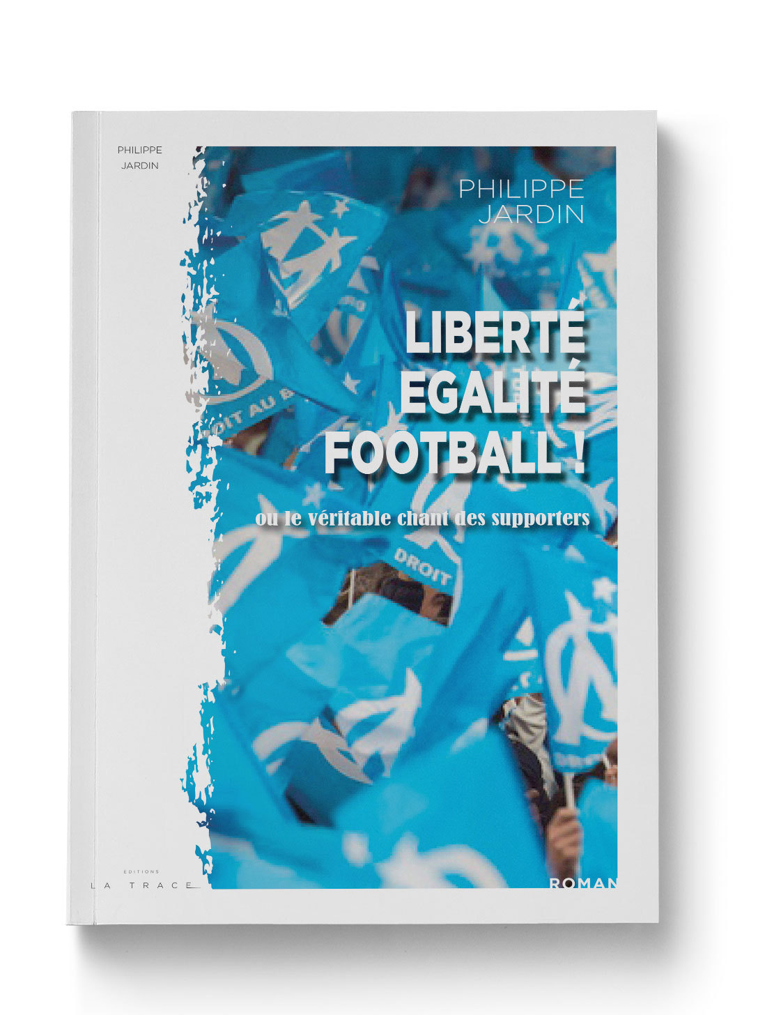 LIBERTE, EGALITE, FOOTBALL !