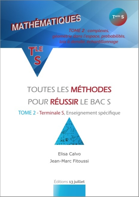 TOUTES LES METHODES POUR REUSSIR LE BAC S - TOME 1 - TERMINALE S, ENSEIGNEMENT SPECIFIQUE