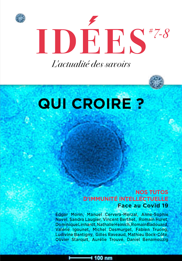IDEES N 7-8 : FACE AU COVID-19, QUI CROIRE ?