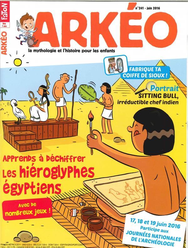 ARKEO JUNIOR N 241 HIEROGLYPHES EGYPTIENS JUIN 2016