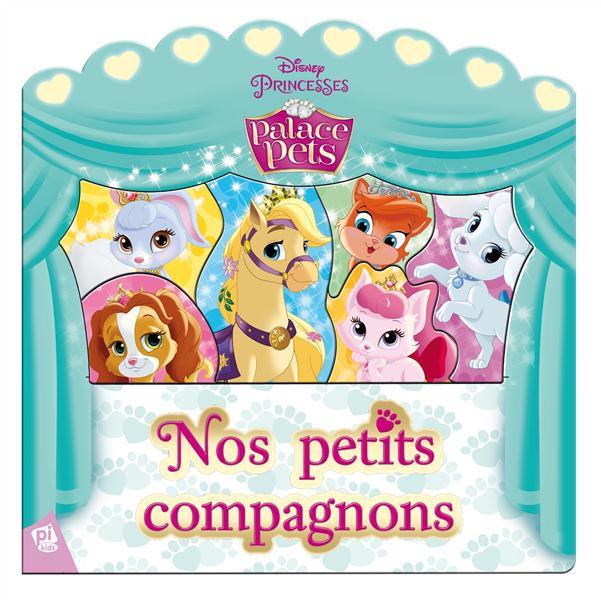 PRINCESSES PALACE PETS - NOS PETITS COMPAGNONS