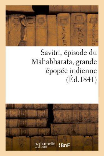 SAVITRI, EPISODE DU MAHABHARATA, GRANDE EPOPEE INDIENNE