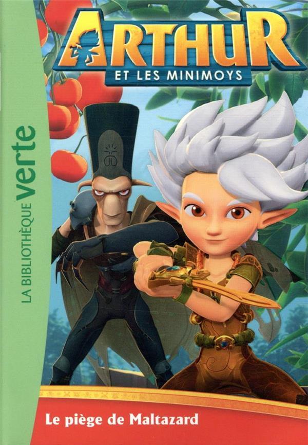 ARTHUR ET LES MINIMOYS - T03 - ARTHUR ET LES MINIMOYS 03 - LE PIEGE DE MALTAZARD