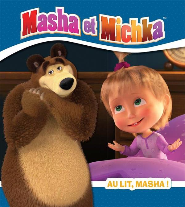 MASHA ET MICHKA - AU LIT, MASHA !
