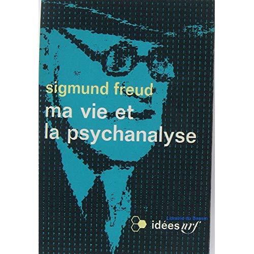 MA VIE ET LA PSYCHANALYSE / PSYCHANALYSE ET MEDECINE