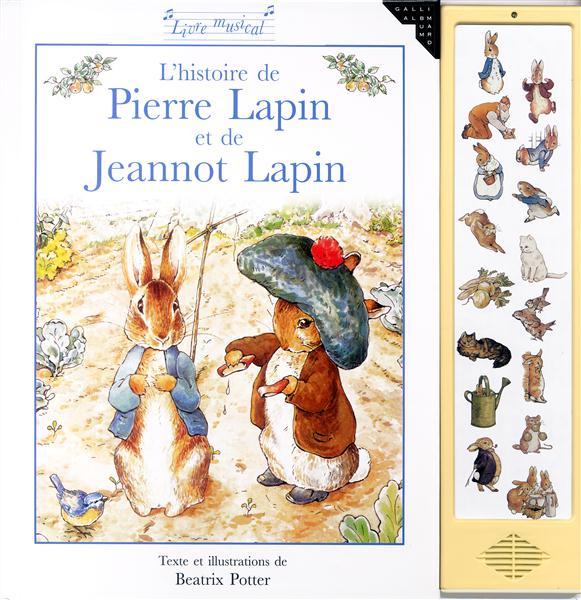 L'HISTOIRE DE PIERRE LAPIN ET DE JEANNOT LAPIN LIVRE MUSICAL
