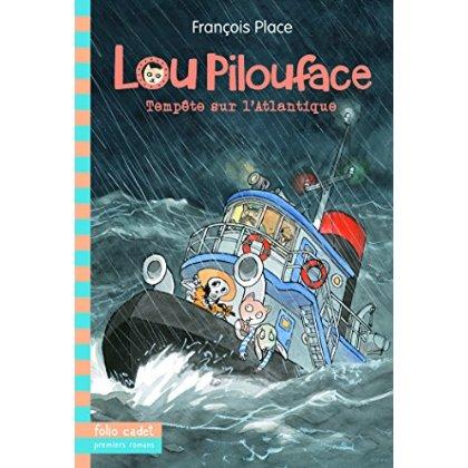 LOU PILOUFACE, 6 : TEMPETE SUR L'ATLANTIQUE