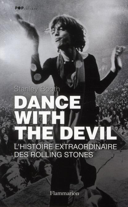 DANCE WITH THE DEVIL - L'HISTOIRE EXTRAORDINAIRE DES ROLLING STONES