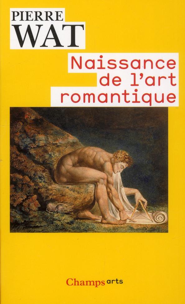 NAISSANCE DE L'ART ROMANTIQUE