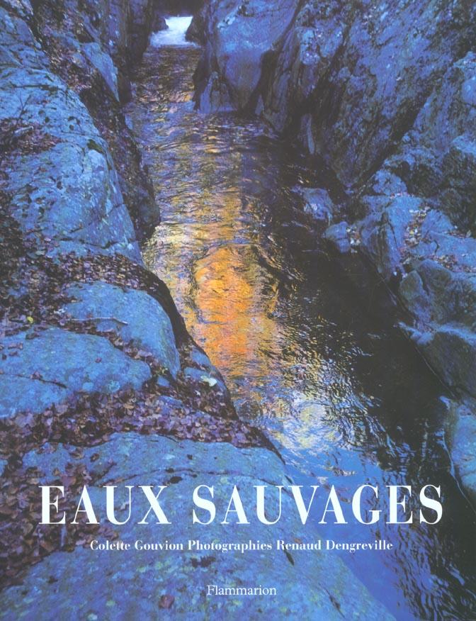 EAUX SAUVAGES - LES COULEURS DE L'EAU DE LA GOUTTE AU NUAGE