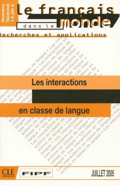 LES INTERACTIONS EN CLASSE DE LANGUE LE FRANCAIS DANS LE MONDE RECHERCHES ET APPLICATIONS