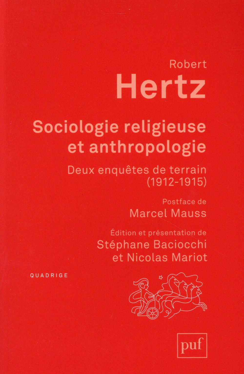 SOCIOLOGIE RELIGIEUSE ET ANTHROPOLOGIE - DEUX ENQUETES DE TERRAIN 1912-1915