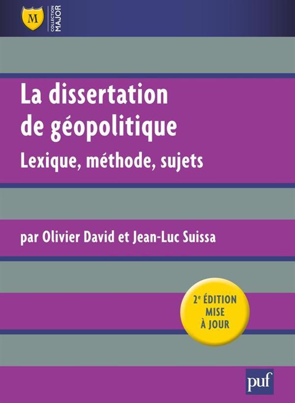 LA DISSERTATION DE GEOPOLITIQUE - LEXIQUE, METHODE, SUJETS