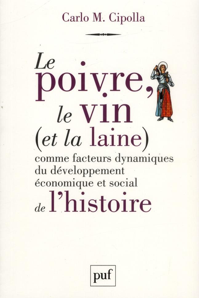 LE POIVRE, LE VIN (ET LA LAINE) COMME FACTEURS DYNAMIQUES DU DEVELOPPEMENT ECONOMIQUE ET SOCIAL DE L