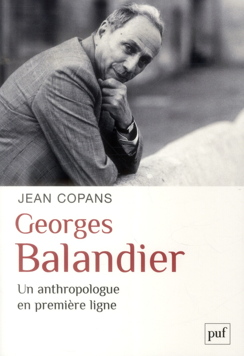 GEORGES BALANDIER, UN ANTHROPOLOGUE EN PREMIERE LIGNE