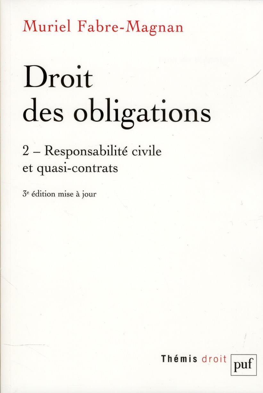 DROIT DES OBLIGATIONS T2 RESPONSABILITE CIVILE ET QUASI-CONTRATS (3ED)