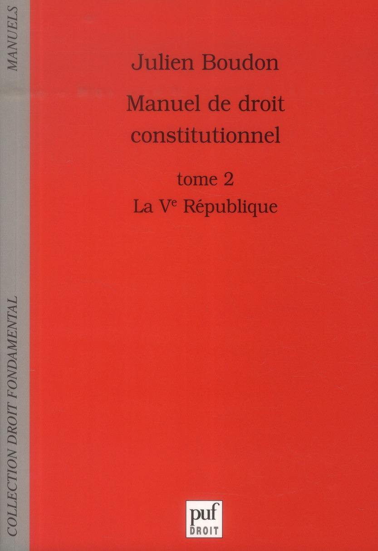 MANUEL DE DROIT CONSTITUTIONNEL T2 LA VE REPUBLIQUE