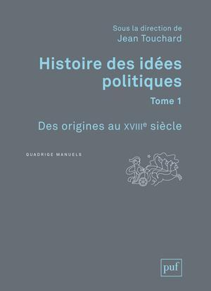 HISTOIRE DES IDEES POLITIQUES. TOME 1 - DES ORIGINES AU XVIIIE SIECLE