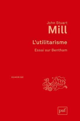 L'UTILITARISME. ESSAI SUR BENTHAM - TEXTES TRADUITS PAR CATHERINE AUDARD ET PATRICK THIERRY