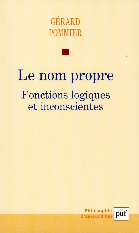 LE NOM PROPRE - HISTORIQUE, FONCTIONS LINGUISTIQUES ET PSYCHIQUES