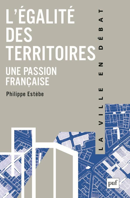L'EGALITE DES TERRITOIRES, UNE PASSION FRANCAISE