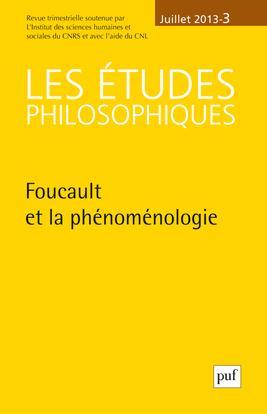 ETUDES PHILOSOPHIQUES 2013, N  3 - FOUCAULT ET LA PHENOMENOLOGIE