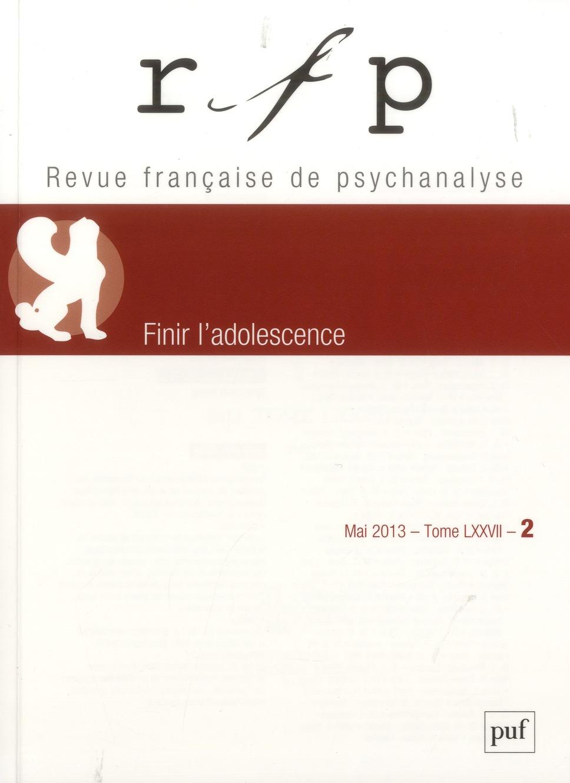 RFP 2013, T. 77, N  2 - FINIR L'ADOLESCENCE
