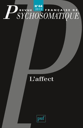 REV. FR. DE PSYCHOSOMATIQUE 2013, N  44 - L'AFFECT
