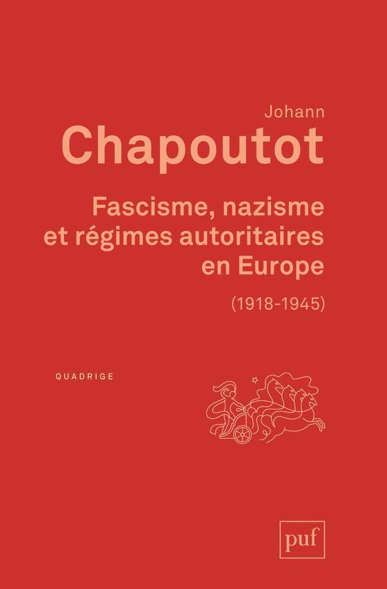 FASCISME, NAZISME ET REGIMES AUTORITAIRES EN EUROPE (1918-1945)