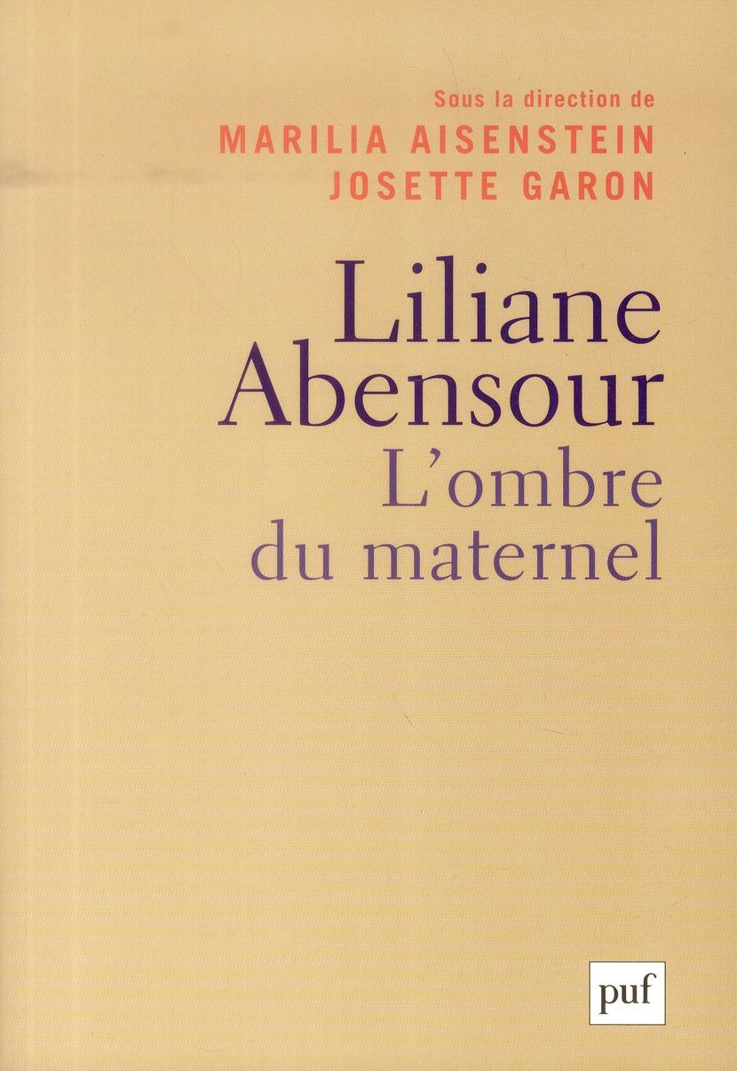 LILIANE ABENSOUR. L'OMBRE DU MATERNEL