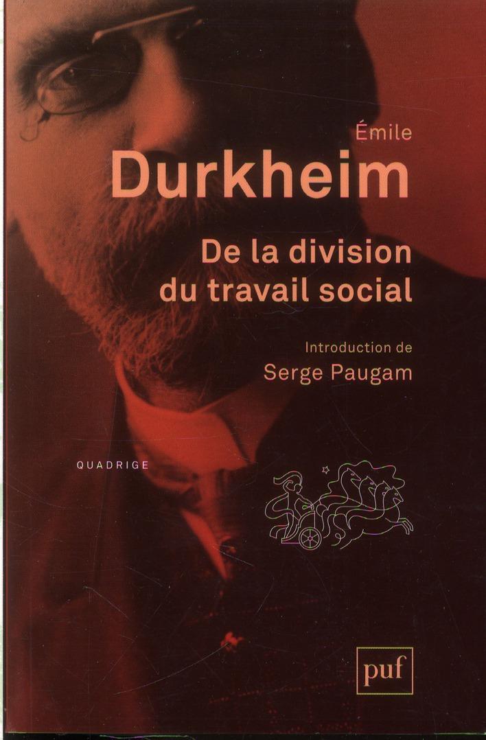 DE LA DIVISION DU TRAVAIL SOCIAL - INTRODUCTION DE SERGE PAUGAM