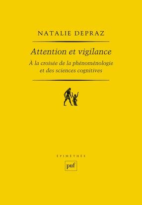 ATTENTION ET VIGILANCE - A LA CROISEE DE LA PHENOMENOLOGIE ET DES SCIENCES COGNITIVES