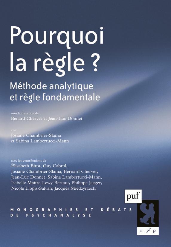 POURQUOI LA REGLE ? - METHODE ANALYTIQUE ET REGLE FONDAMENTALE