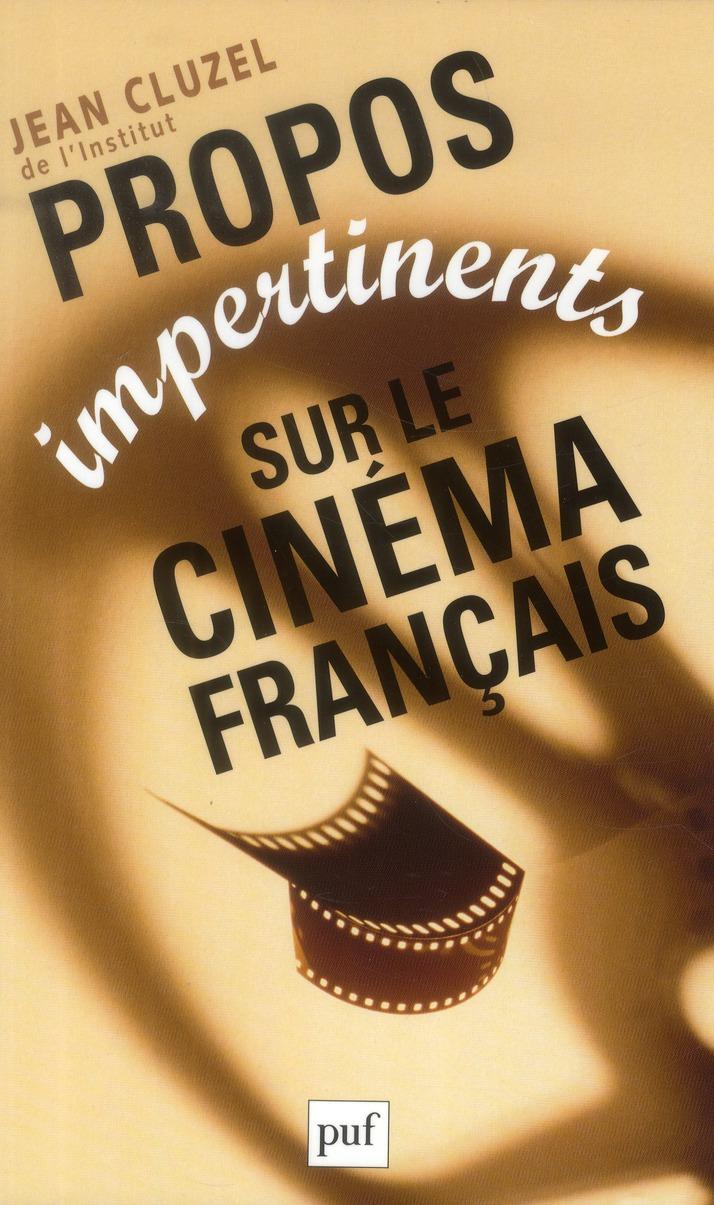 PROPOS IMPERTINENTS SUR LE CINEMA FRANCAIS