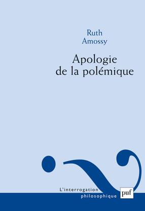 APOLOGIE DE LA POLEMIQUE