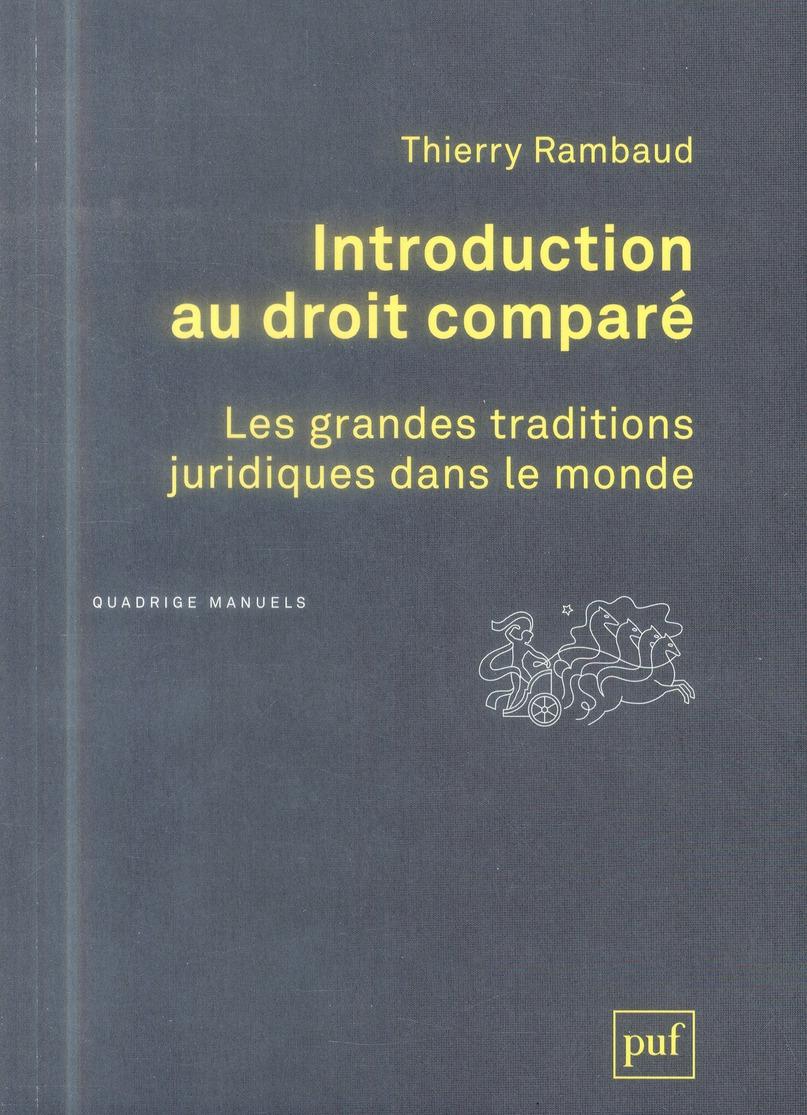INTRODUCTION AU DROIT COMPARE - LES GRANDE TRADITIONS JURIDIQUES DANS LE MONDE